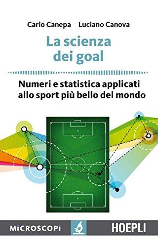 La scienza dei goal: Numeri e statistica applicati allo sport più bello del mondo