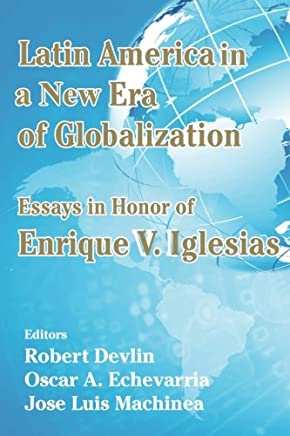 Latin America in a New Era of Globalization: Essays in Honor of Enrique V. Iglesias