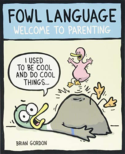Fowl Language: Welcome to Parenting (Volume 1)
