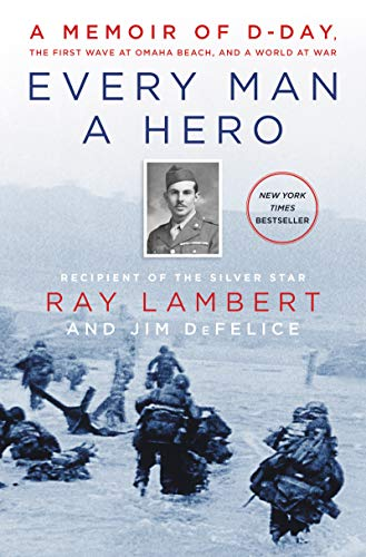 Every Man a Hero: A Memoir of D-...
