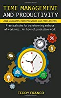 Time Management and Productivity (for Managers, Entrepreneurs and Freelancers)