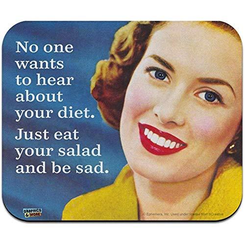 Niemand wil horen over je dieet eet gewoon je salade en wees triest grappige humor laag profiel dunne muismat muismat muismat