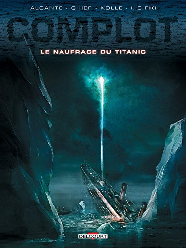Complot T04 : Le Naufrage du Titanic (French Edition)