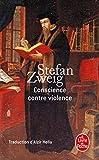 Conscience contre violence de Stefan Zweig,Alzir Hella (Traduction) ( 29 septembre 2010 ) - 29/09/2010