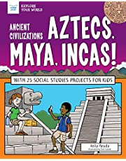 ANCIENT CIVILIZATIONS AZTECS MAYA INCAS (Explore Your World)