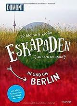 52 kleine & große Eskapaden in und um Berlin: Ab na
