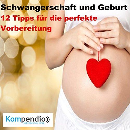 Schwangerschaft und Geburt: 12 Tipps für die perfekte Vorbereitung Titelbild