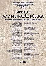 Direito E Administração Pública: Estudos Em Homenagem A Maria Sylvia Zanella Di Pietro