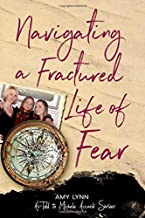 Navigating a Fractured Life of Fear: Amy Lynn