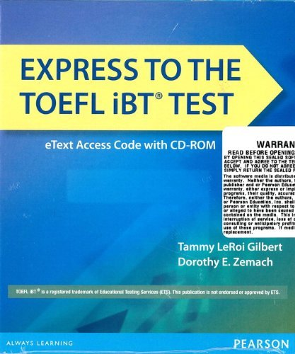 Express to the TOEFL iBT Test eTEXT (folder with Access Code and CD-ROM) by Tammy LeRoi Gilbert (2013-06-20)