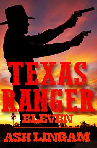 Texas Ranger Eleven: A Western Adventure (Capt. Bates Book 11)