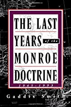 The Last Years Of The Monroe Doctrine, 1945 1993