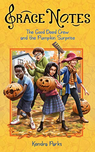 The Good Deed Crew and the Pumpkin Surprise (Grace Notes Book 1) (English Edition)