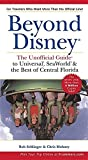 Beyond Disney: The Unofficial Guide to Universal, SeaWorld, and the Best of Central Florida (Unofficial Guides)