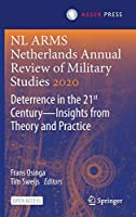 NL ARMS Netherlands Annual Review of Military Studies 2020: Deterrence in the 21st Century―Insights from Theory and Practice