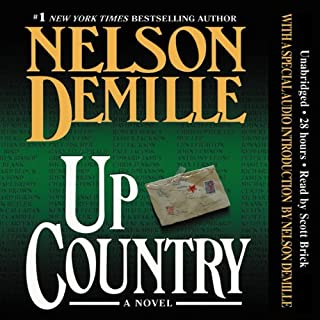 Up Country                   By:                                                                                                                                 Nelson DeMille                               Narrated by:                                                                                                                                 Scott Brick                      Length: 28 hrs and 32 mins     2,845 ratings     Overall 4.4