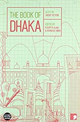 The Book of Dhaka: A City in Short Fiction