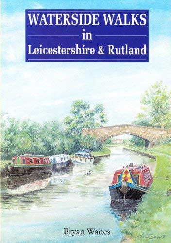 Waterside Walks in Leicestershire and Rutland