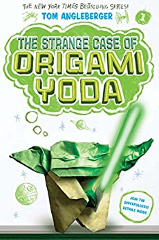 The Strange Case of Origami Yoda (Origami Yoda #1) (Origami Yoda series) by [Tom Angleberger]