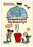 Demokratie für Einsteiger: Politik: Wir haben die Wahl! | Alles über Politik und Wahlen für Kinder ab 8 (Sachbuch kompakt und aktuell)