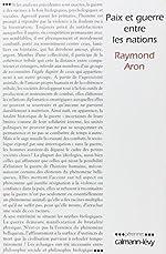 Paix et guerre entre les nations de Raymond Aron