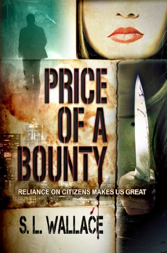 Book: Price of a Bounty (Reliance on Citizens Makes Us Great!) by S. L. Wallace
