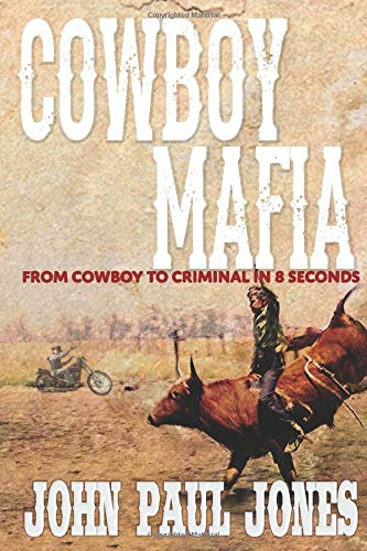 Cowboy Mafia: From Cowboy to Criminal in 8 Seconds