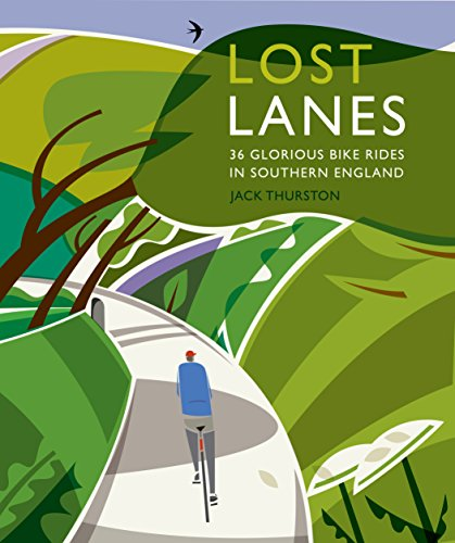 Lost Lanes: 36 Glorious Bike Rides in Southern England (London and the South-East) (English Edition)