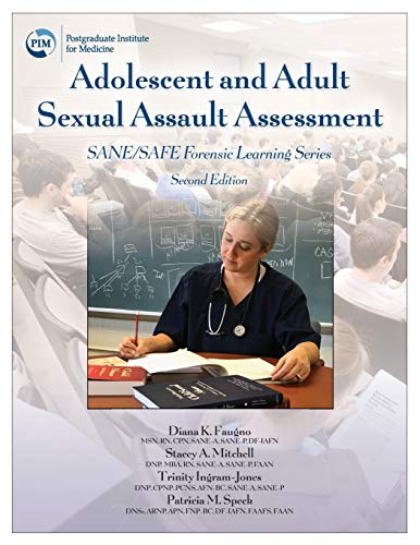 Adolescent and Adult Sexual Assault Assessment, Second Edition: SANE/SAFE Forensic Learning Series