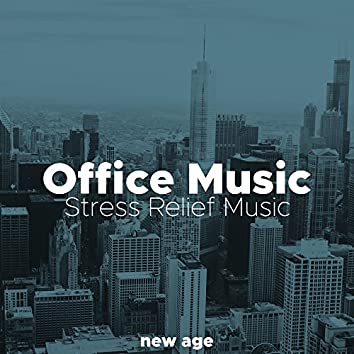 Office Music - Background Instrumental Stress Relief Music for Serenity, Peace, Calm