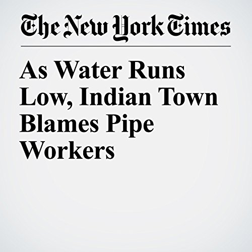 As Water Runs Low, Indian Town Blames Pipe Workers copertina