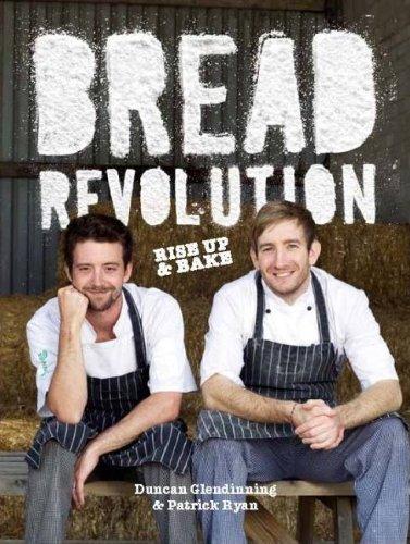 Bread Revolution by Duncan Glendinning and Patrick Ryan (2012)