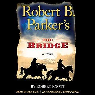 Robert B. Parker's The Bridge                   Autor:                                                                                                                                 Robert Knott                               Sprecher:                                                                                                                                 Rex Linn                      Spieldauer: 7 Std. und 34 Min.     Noch nicht bewertet     Gesamt 0,0