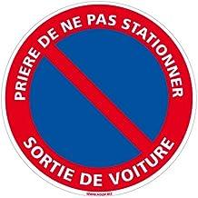 Panneau - Prière de ne Pas Stationner Sortie de Voiture - Diamètre 250 mm - Plastique Rigide PVC 1 mm - Protection Anti-UV - Très Résistant en Extérieur