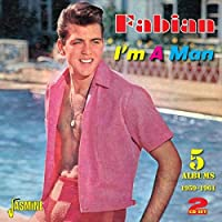 I'm A Man - 5 Albums 1959-1961 [ORIGINAL RECORDINGS REMASTERED] 2CD SET by Fabian (2014-07-22)