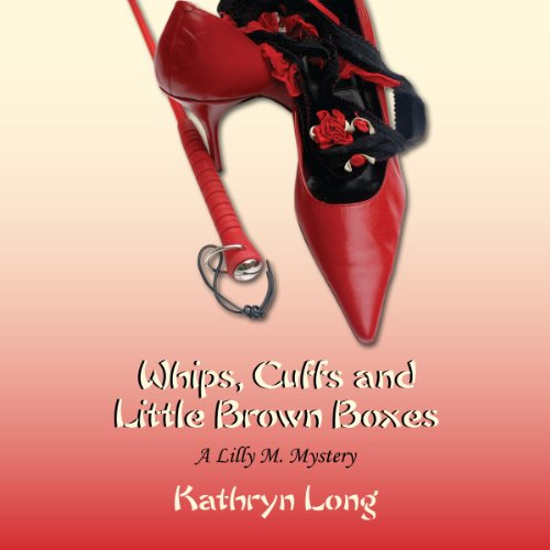 Whips, Cuffs, and Little Brown Boxes audiobook cover art