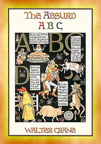 THE ABSURD ABC - a satirical look at the world of Nursery Rhymes and Fairy Tales (English Edition)
