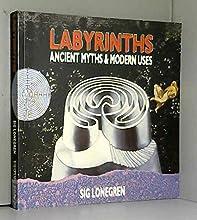 Labyrinths: Ancient Myths and Modern Uses