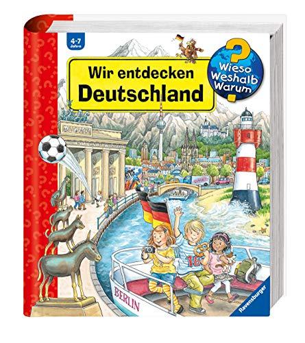 Wir entdecken Deutschland (Wieso? Weshalb? Warum? Sonderband)