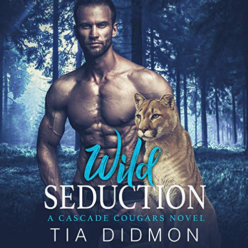 Wild Seduction: Steamy Paranormal Romance (Cascade Cougar Series, Book 6)