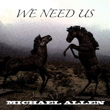 We Need Us
