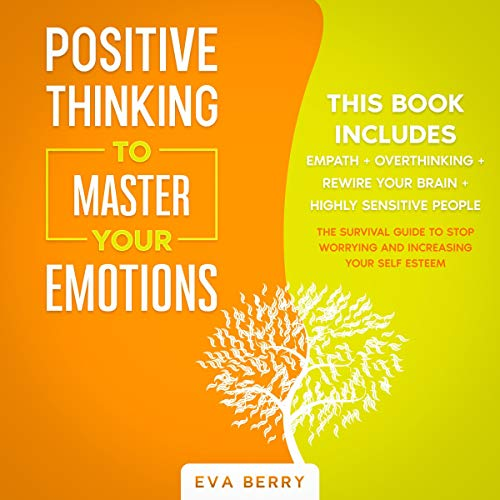 Positive Thinking to Master Your Emotions cover art