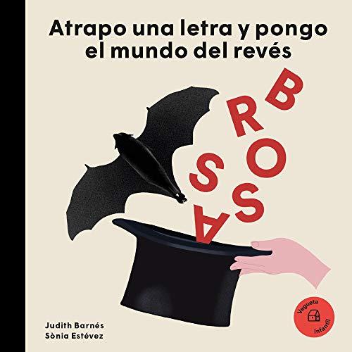Joan Brossa: Atrapo una letra y pongo el mundo patas arriba (Nuestros Ilustres)
