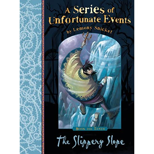 The Slippery Slope: A Series of Unfortunate Events, Vol. 10