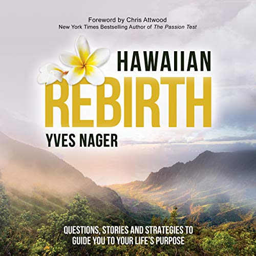 Hawaiian Rebirth: Questions, Stories, and Strategies to Guide You to Your Life's Purpose audiobook cover art