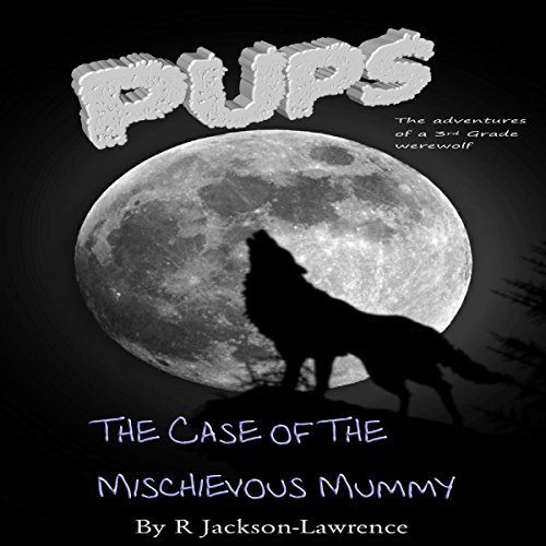 PUPS - The Case of the Mischievous Mummy audiobook cover art