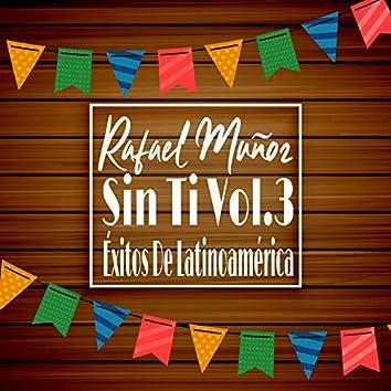 Rafael Muñoz Sin Ti, Vol. 3 (Éxitos de Latinoamérica)