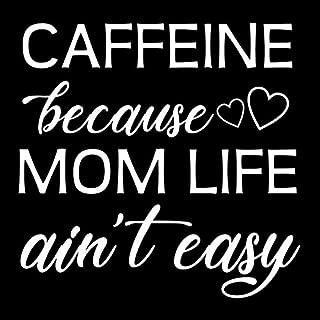 Caffeine Because Mom Life Ain't Easy NOK Decal Vinyl Sticker |Cars Trucks Vans Walls Laptop|White|5.5 x 5.5 in|NOK167