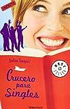 Crucero para singles (BEST SELLER) de Julia Sequi (22 may 2009) Tapa blanda