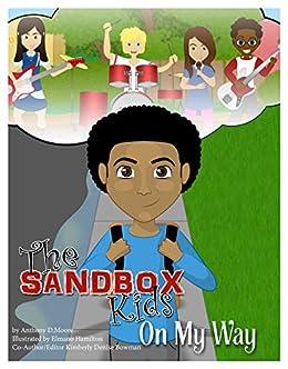 The SandBox Kids: On My Way by [Anthony Moore, Ms. Kimberly Denise Bowman, Elmano Hamilton]
